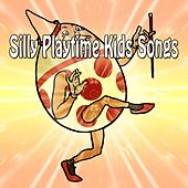 Silly Playtime Kids Songs by Canciones Infantiles