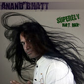Superfly H.O.T. Mix by Anand Bhatt