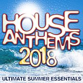 House Anthems 2018 - Ultimate Summer Essentials von Various Artists