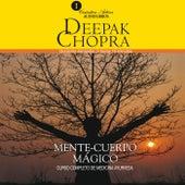 Mente y Cuerpo Mágico (Curso Completo de Medicina Ayurveda) by Deepak Chopra