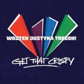 Get That Crispy van Wojtek Justyna Tree...Oh!?