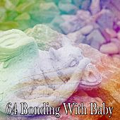 64 Bonding With Baby by Lullaby Land