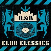R&B Club Classics by Various Artists