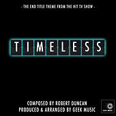 Timeless - End Title Theme by Geek Music
