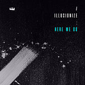 Here We Go (Part 2) de Illusionize