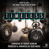 Timeless - Wyatt And Lucy - Main Theme by Geek Music