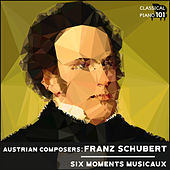 Austrian Composers: Franz Schubert Six Moments Musicaux by Classical Piano 101