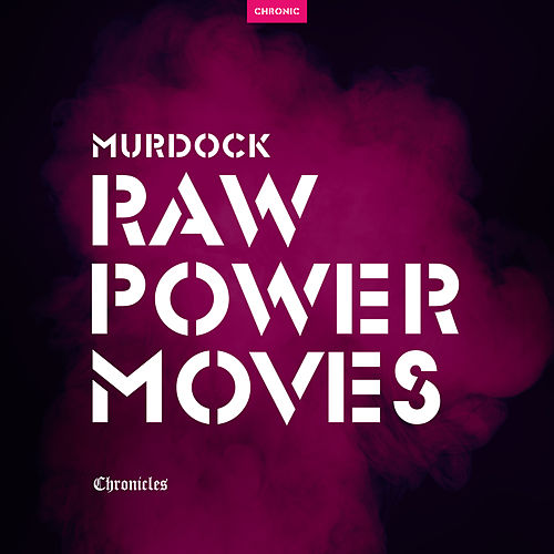 Raw Power Moves by Murdock