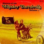 History of the Whiskey Daredevils Volume 3 by Whiskey Daredevils
