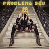 Problema Seu by Pabllo Vittar