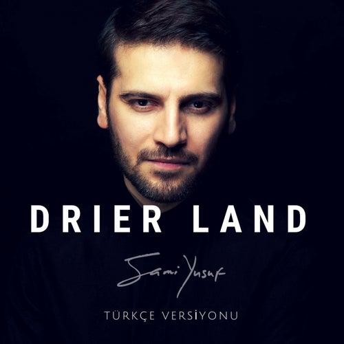 Drier Land (Türkçe Versiyonu) by Sami Yusuf
