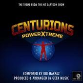 Centurions - Power Xtreme - Main Theme by Geek Music