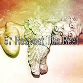 67 Respect The Rest by Best Relaxing SPA Music