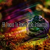 59 Tracks To Remove Mind Stagnation von Yoga Music