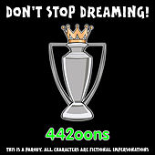 Don't Stop Dreaming! by 442oons