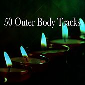 50 Outer Body Tracks von Massage Therapy Music