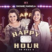 Happy Hour 10 Pras 6 de Rayane & Rafaela