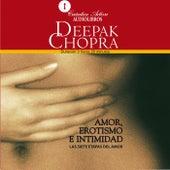 Amor, Erotismo e Intimidad (Las Siete Etapas del Amor) by Deepak Chopra