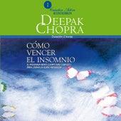 Cómo Vencer el Insomnio (El Programa Mente-Cuerpo Más Completo para Lograr un Sueño Reparador) by Deepak Chopra