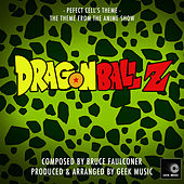 Dragon Ball Z - Perfect Cell's Theme by Geek Music