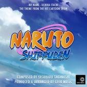 Naruto Shippuden - My Name - Uchiha Itachi - Main Theme by Geek Music