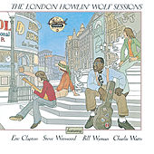 The London Howlin' Wolf Sessions (Reissue) by Howlin' Wolf