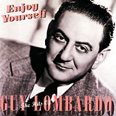 Enjoy Yourself: The Hits Of Guy Lombardo (Reissue) de Guy Lombardo