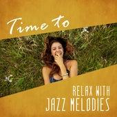 Time to Relax with Jazz Melodies von Instrumental