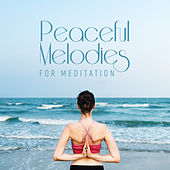Peaceful Melodies for Meditation von Soothing Sounds