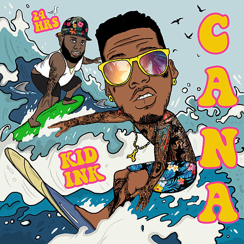 Cana by Kid Ink