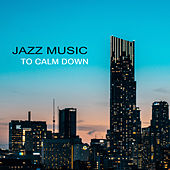 Jazz Music to Calm Down von Peaceful Piano