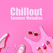 Chillout Summer Melodies von Chill Out