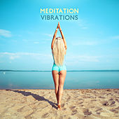 Meditation Vibrations von Lullabies for Deep Meditation