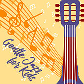 Gentle Jazz for Kids by Acoustic Hits