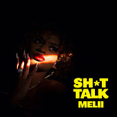 Sh*t Talk by Melii