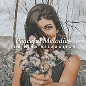 Peaceful Melodies for Mind Relaxation by Relax - Meditate - Sleep