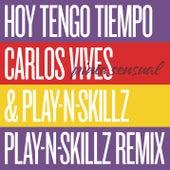 Hoy Tengo Tiempo (Pinta Sensual - Play-N-Skillz Remix) von Carlos Vives