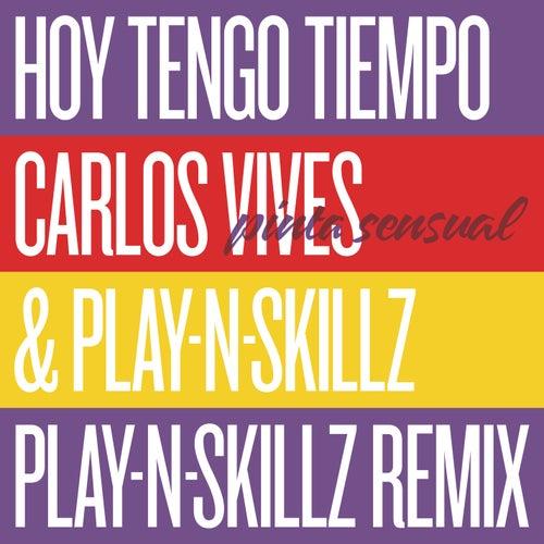Hoy Tengo Tiempo (Pinta Sensual - Play-N-Skillz Remix) de Carlos Vives