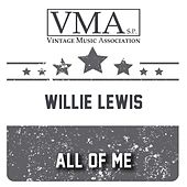 All of Me de Willie Lewis