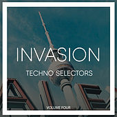 Invasion Techno Selectors, Vol. 4 von Various Artists