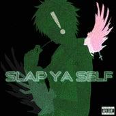 Slap Ya Self by Hulksicko!
