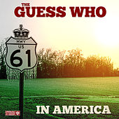 In America by The Guess Who