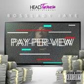 Pay Per View de Bosslady Jaye