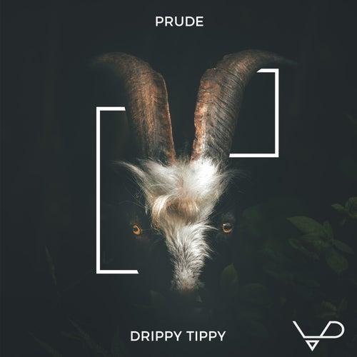 Drippy Tippy de Prude