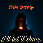 I'll Let It Shine de Neks Breezy
