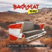 Backseat (Remix) [feat. Melymel, Philty Rich & Rey King] von Osmar Escobar