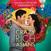 Crazy Rich Asians (Original Motion Picture Soundtrack) von Various Artists