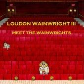 Meet the Wainwrights (Live) by Loudon Wainwright III