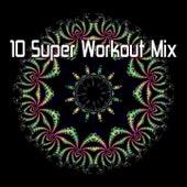 10 Super Workout Mix by CDM Project