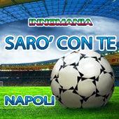 Sarò con te (Inno Napoli) by Tony D.
